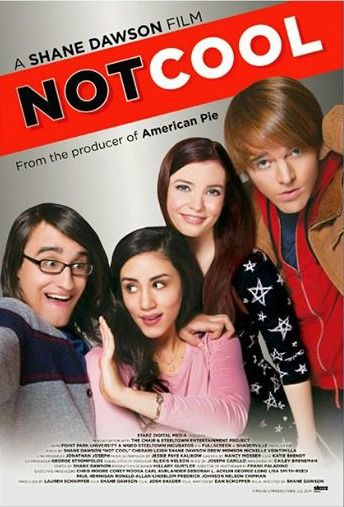 Shane Dawson's Not Cool Movie Poster. comes out today! im so proud :)