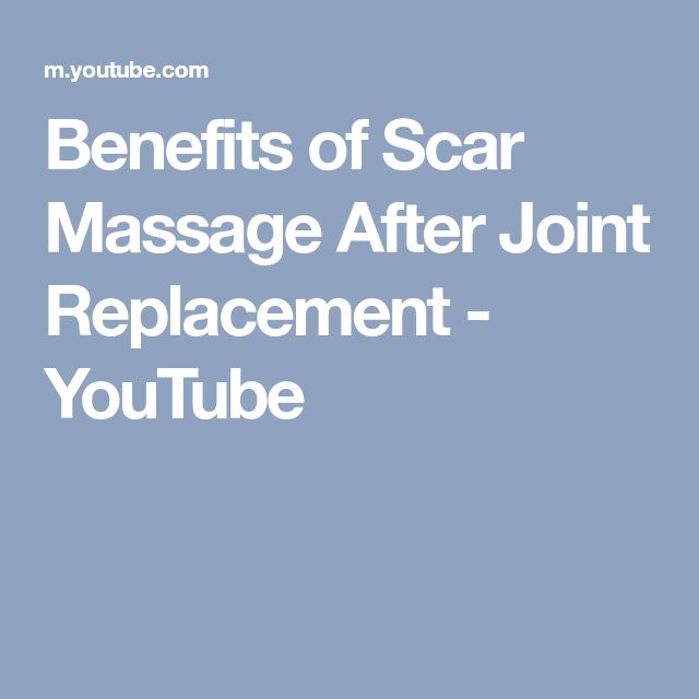 Benefits of Scar Massage After Joint Replacement - YouTube