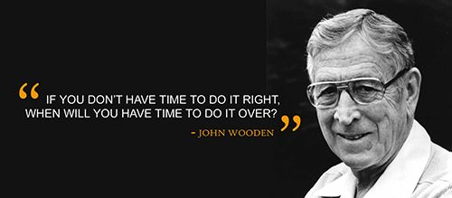 """""""Peace of mind attained only through self-satisfaction in knowing you made the effort to do the best of which you're capable."""" – John Wooden  John Wooden was a living legend. He was also one of the most successful basketball coaches of all time and he lived a simple life focusing on personal excellence, personal integrity, love, and balance."""