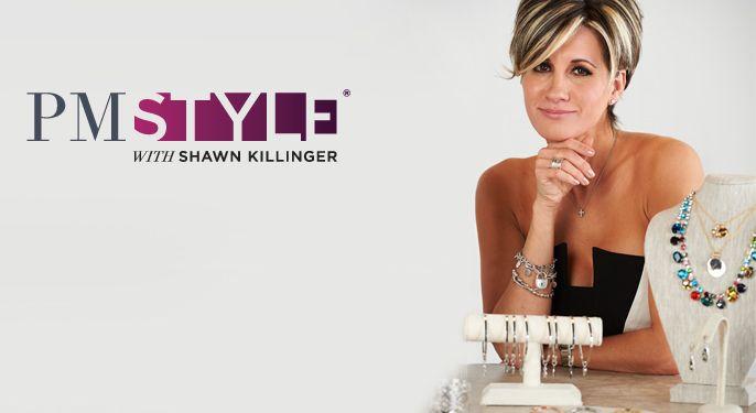 PM Style(R) with Shawn Killinger — Fashion — QVC.com
