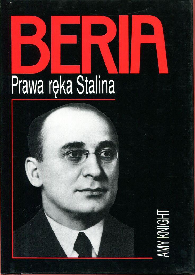 """Beria, prawa ręka Stalina"" (Beria: Stalin's First Lieutenant) Amy Knight Translated by Michał Roniker Cover by Krystyna Töpfer Published by Wydawnictwo Iskry 1996, 2000"