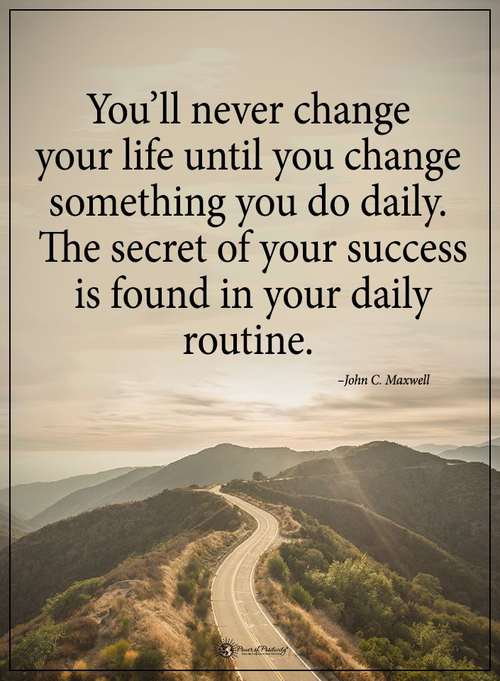You'll never change your life until you change something you do daily. The secret of your success is found in your daily routine. - John C. Maxwell  #powerofpositivity #positivewords  #positivethinking #inspirationalquote #motivationalquotes #quotes #life #love #hope #faith #respect #change #success #secret #routine #process