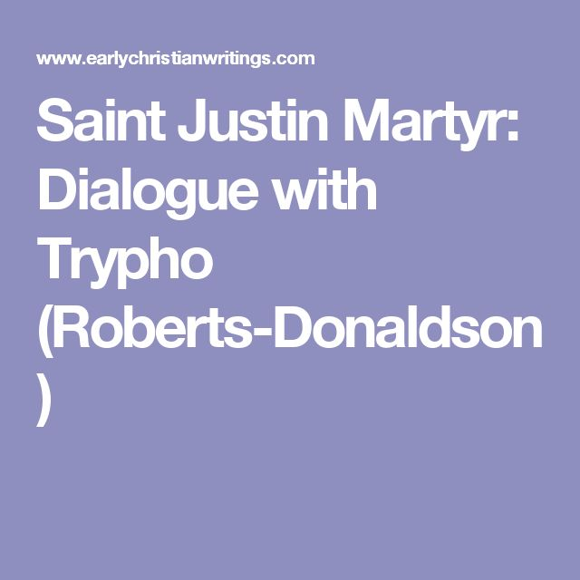 Saint Justin Martyr: Dialogue with Trypho (Roberts-Donaldson)