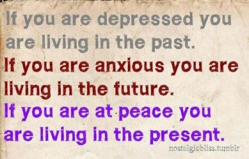 Live in the now.: Words Of Wisdom, Food For Thought, Daily Reminder, Remember This, Depression Quotes, So True, At Peace, True Stories, Paste Presents Future