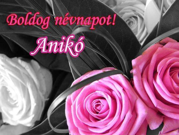 Boldog névnapot, Anikó!