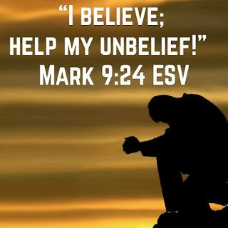 "Walking with Jesus in the Gospels and the Psalms: Day 82: Mark 9:2-29 & Psalm 83 - What Does It Mean to Pray ""Help My Unbelief""?"