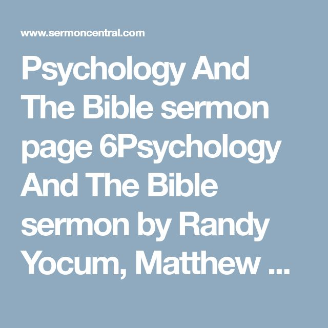 Psychology And The Bible sermon page 6Psychology And The Bible sermon by Randy Yocum, Matthew 22:34-40, James 2:8 - SermonCentral.com