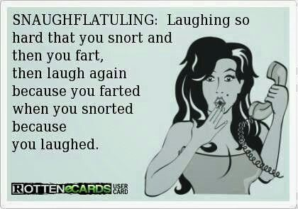 I don't always snort when I laugh but when I do it sounds like a ...
