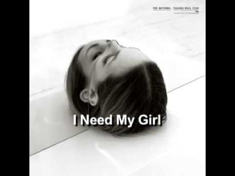 The National - I Need My Girl (Tapetenwechsel Remix) - YouTube