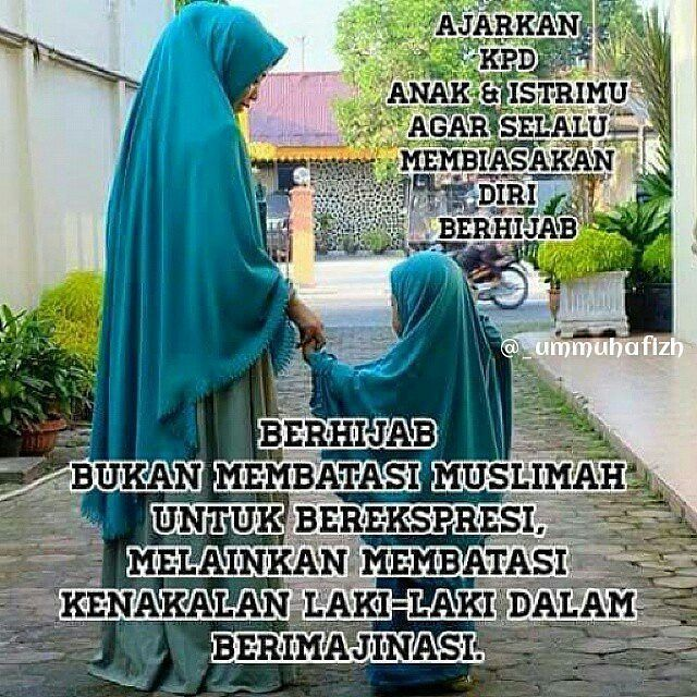 Ukhti... Berhijab itu bukan membatasi anti sebagai Muslimah untuk berEkspresi melainkan membatasi kenakalan Laki-Laki dalam berImajinasi... . . Wahai Ayah... Suami... Ajarkan kepada Anak dan Istrimu agar slalu membiasakan diri berHijab... . . BerHijab bukanlah membungkus tubuh dengan pakaian yang Trendy dan Modern yang masih terlihat lekuk tubuhmu sehingga para Lelaki masih saja berImajinasi ketika melihatmu... . . Tapi berHijab adalah melindungi tubuhmu dengan pakaian sederhana yang…