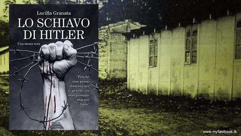 Lo schiavo di Hitler Lucilla Granata Santi editore  http://www.myfastbook.tk/index.php/libri-news/27-uscite-dicembre/550-antonio-marenzi-e-la-sua-terribile-storia-vera-lo-schiavo-di-hitler-di-lucillagranata