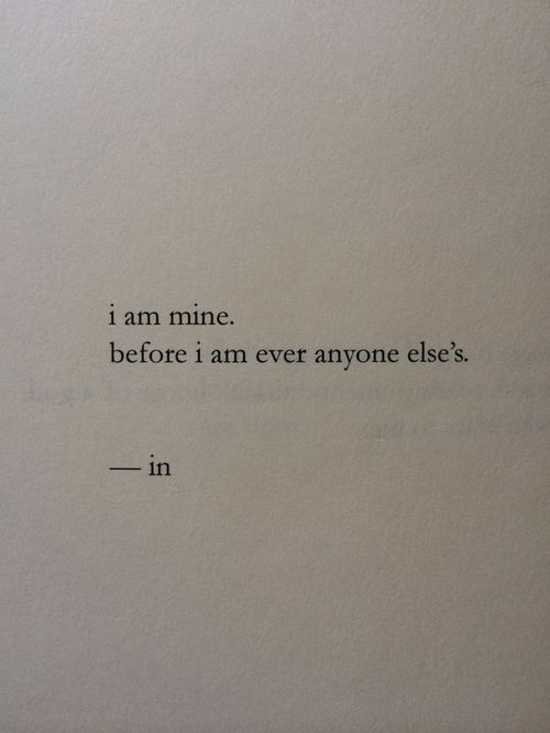 i am mine before i am anyone else's -in