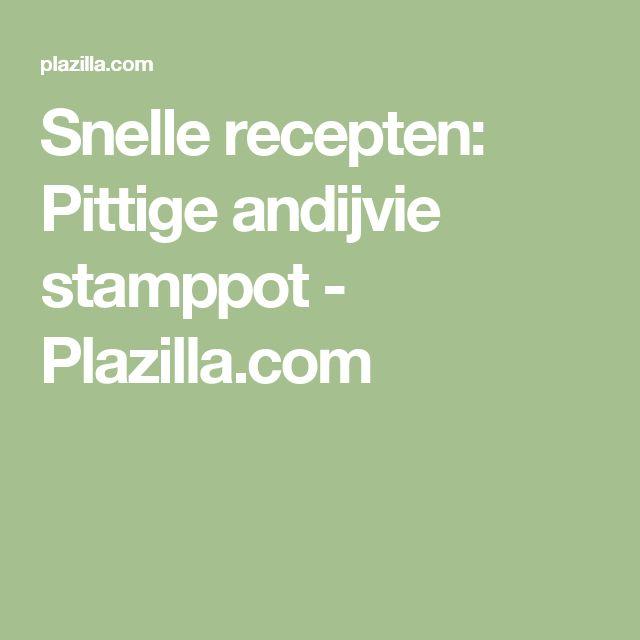 Snelle recepten:  Pittige andijvie stamppot - Plazilla.com