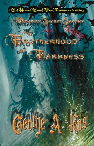 Wizards' Secret Service. Classified: The Brotherhood of Darkness by George A. Kos http://www.amazon.com/dp/1502989085/ref=cm_sw_r_pi_dp_4bkjvb1456QSW