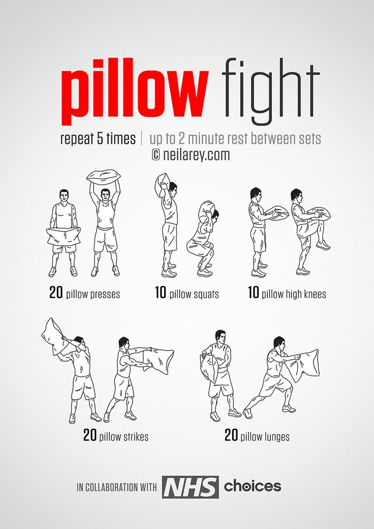 Pillow fight workout. Haha, Memory Foam pillows will work best.