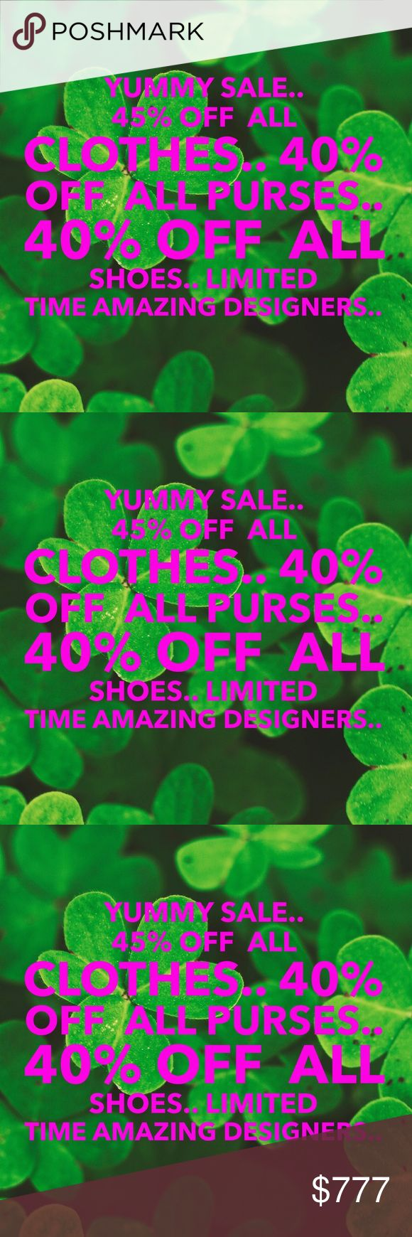 YUMMY SALE..  45% Off Clothes.40% Shoes.40% Purses YUMMY SALE..  45% Off Clothes..40% Shoes..40% Purses..  ~~LIMITED TIME.  ~~Discount will not apply to three $3 items, $5 items or Free items.  ~~Please look at all photos and read descriptions carefully before you purchase.  ~~Items may not be returned.  ~~Reposh.   ~~Press like on any item to learn about future price breaks.   <<<<I  will have to create your listing.>>>  ~~Some items may receive shipping discounts. ~~No trades. No PayPal…