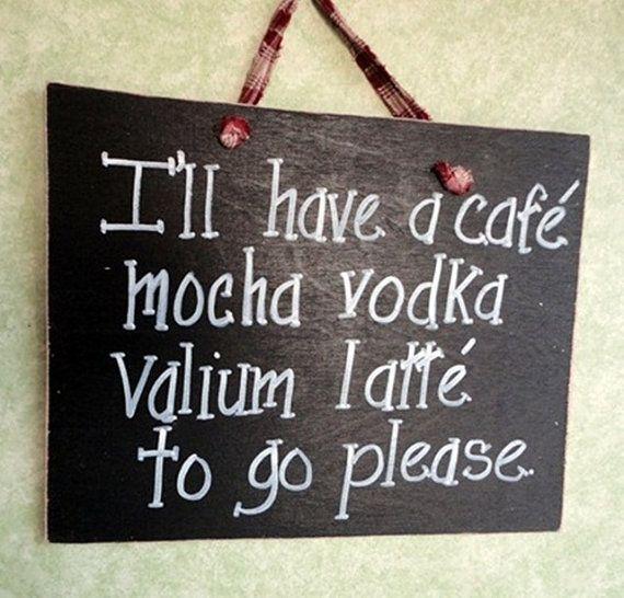 Betonen Sie Schilder, Cafe Mokka Wodka Valium Latte Bitte Zeichen gehen. Den Stress des Tages benötigen Sie Kaffee, Wodka und Valium. Misst ca. 8 x 10 mit einer Auswahl von Farbband zu hängen  Check out mehr meiner Hand bemalte hölzerne Schilder der http://www.etsy.com/shop/kpdreams?section_id=6051565 Zu sehen, meine gesamte Shop-http://www.etsy.com/shop/kpdreams