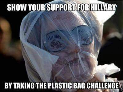 Show Your Support for Hillary by taking the plastic bag challenge.