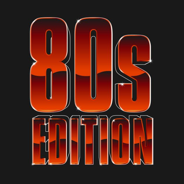 Check out this awesome 'Born+In+The+80s+-+80s+Edition' design on @TeePublic!  #80s #retrotype
