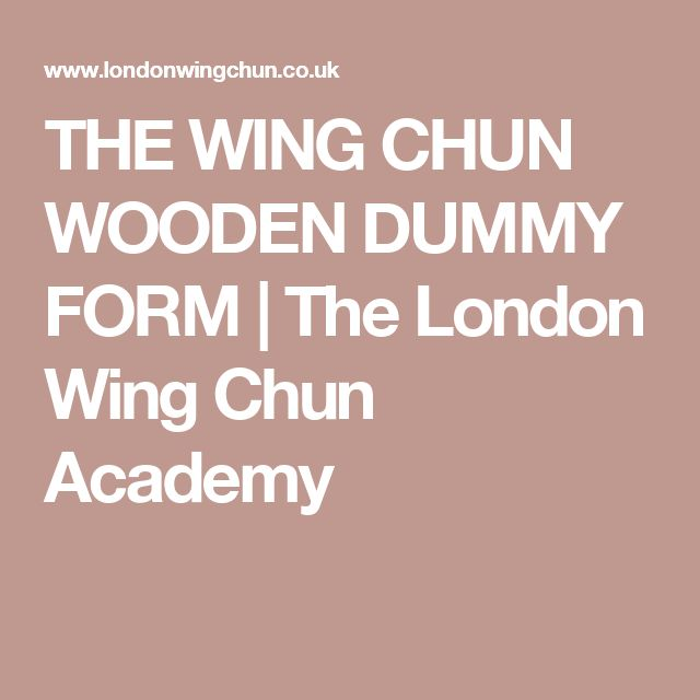 THE WING CHUN WOODEN DUMMY FORM | The London Wing Chun Academy