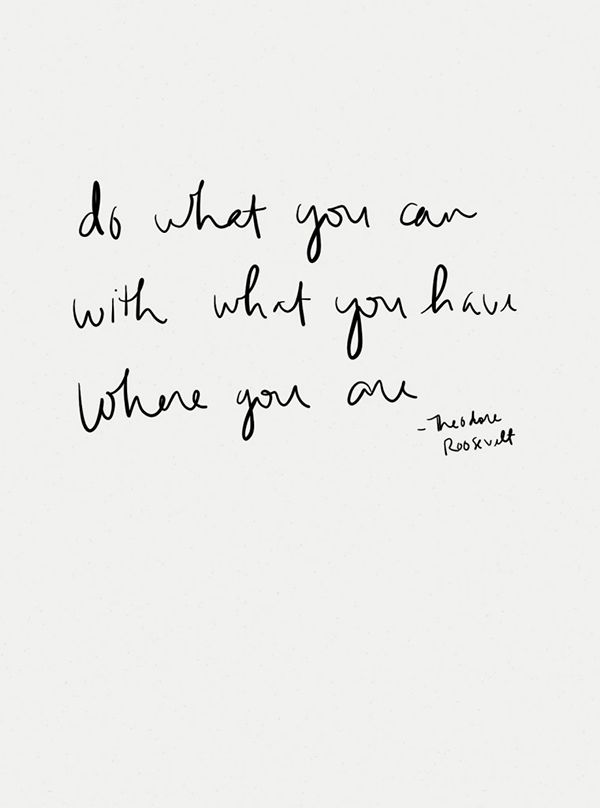 Do what you can with what you have where you are (picture by Elizabeth Eadie)