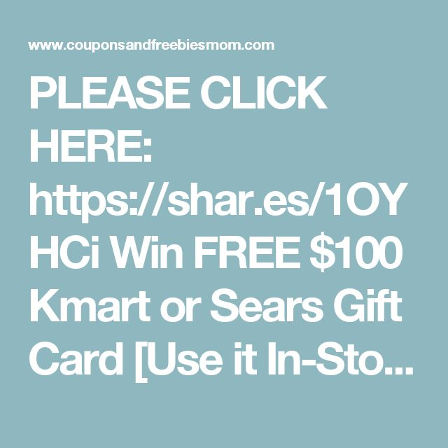 PLEASE CLICK HERE: https://shar.es/1OYHCi Win FREE $100 Kmart or Sears Gift Card [Use it In-Store OR Online]! - Coupons and Freebies Mom