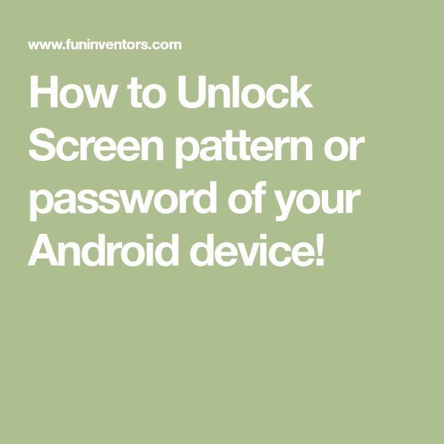 How to Unlock Screen pattern or password of your Android device!