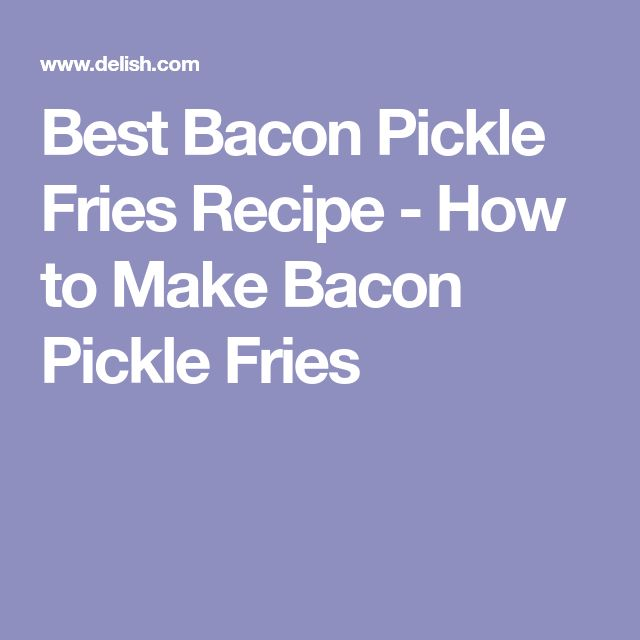 Best Bacon Pickle Fries Recipe - How to Make Bacon Pickle Fries