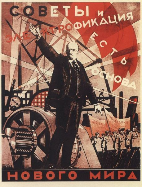 """A moderately avant-garde poster by A. Samokhvalov says: """"Soviets (People's Councils) and Electrification Are the New World'sStand. """""""