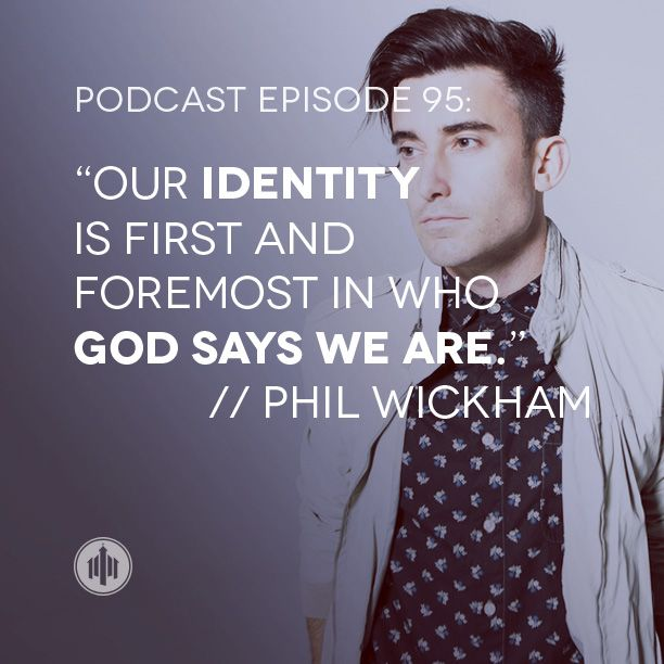 podcast95-phil-wickham-quote