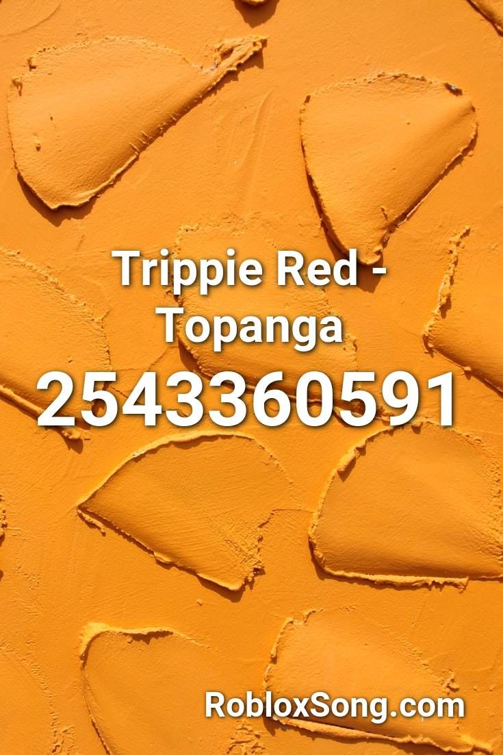 Trippie Red Topanga Roblox Id Roblox Music Codes In 2020