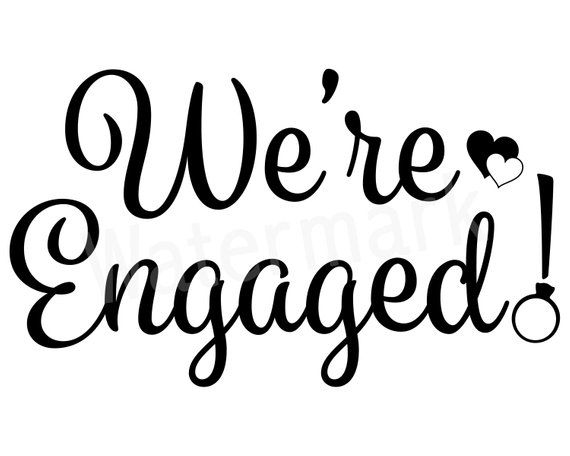 We Re Engaged Svg Engagement Reveal Getting Married Pop The Question Engagement Shirt Bridal Shower Engagement Mug Digital Download Marriage Quotes Engagement Quotes Party Quotes