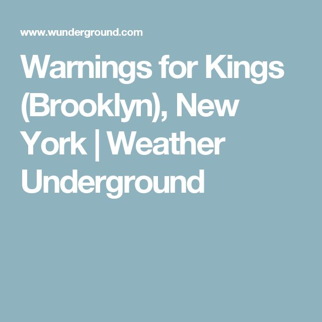 Warnings for Kings (Brooklyn), New York | Weather Underground