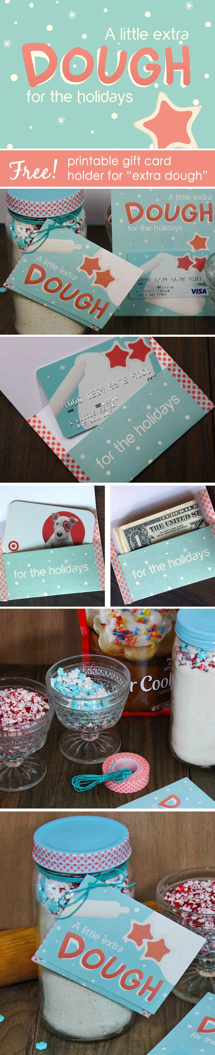 "Give someone a ""little extra dough"" (and save some of your own) this holiday season with a free printable gift card holder."