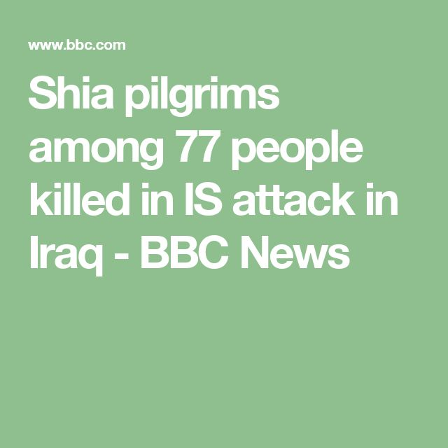 Shia pilgrims among 77 people killed in IS attack in Iraq - BBC News