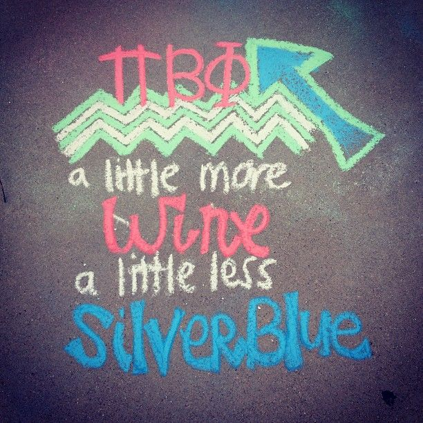 Pi Beta Phi: A little more wine, a little less silver blue! #piphi #pibetaphi