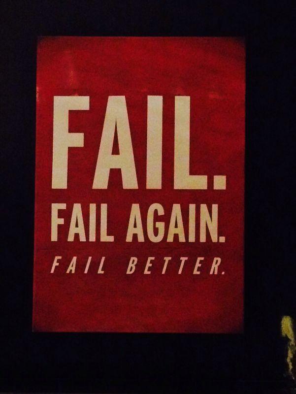 Fail!Fail again!Fail better!