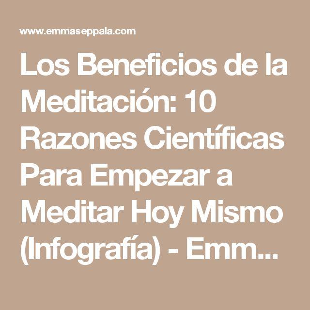 Los Beneficios de la Meditación: 10 Razones Científicas Para Empezar a Meditar Hoy Mismo (Infografía) - Emma Seppälä, Ph.D.Emma Seppälä, Ph.D.
