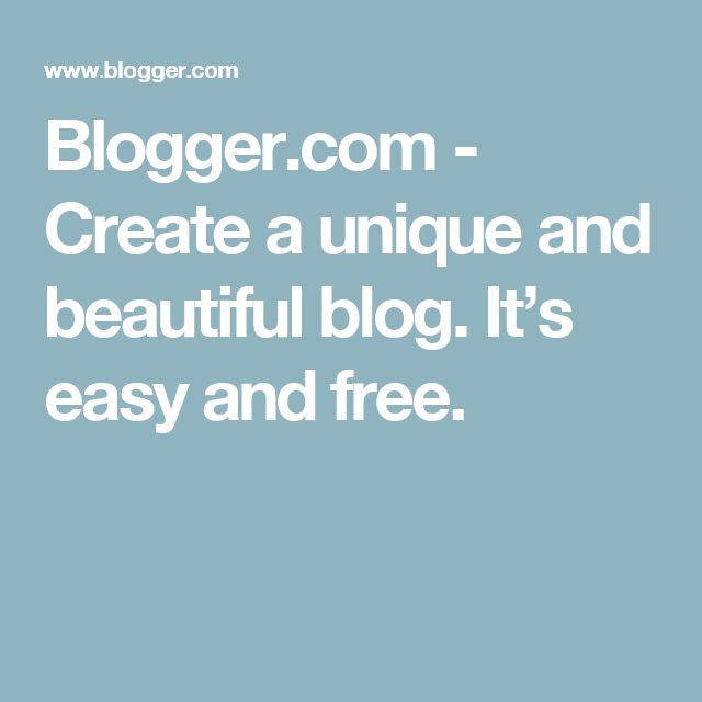 Blogger.com - Create a unique and beautiful blog. It's easy and free.