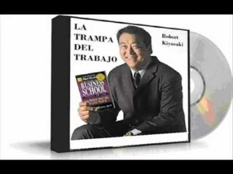 ▶ LA TRAMPA DEL TRABAJO - Robert Kiyosaki - YouTube