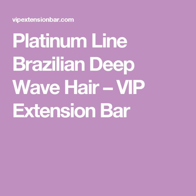Platinum Line Brazilian Deep Wave Hair – VIP Extension Bar