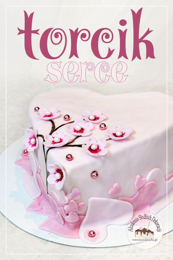 Tort Serce Kawal Ciacha Akademia Slodkich Dekoracji Cake Desserts Food