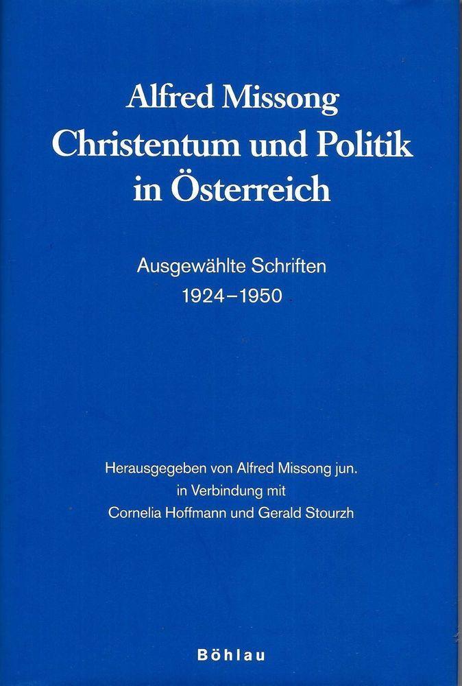 Christentum und Politik Österreich * Ausgewählte Schriften 1924-1950 * Missong