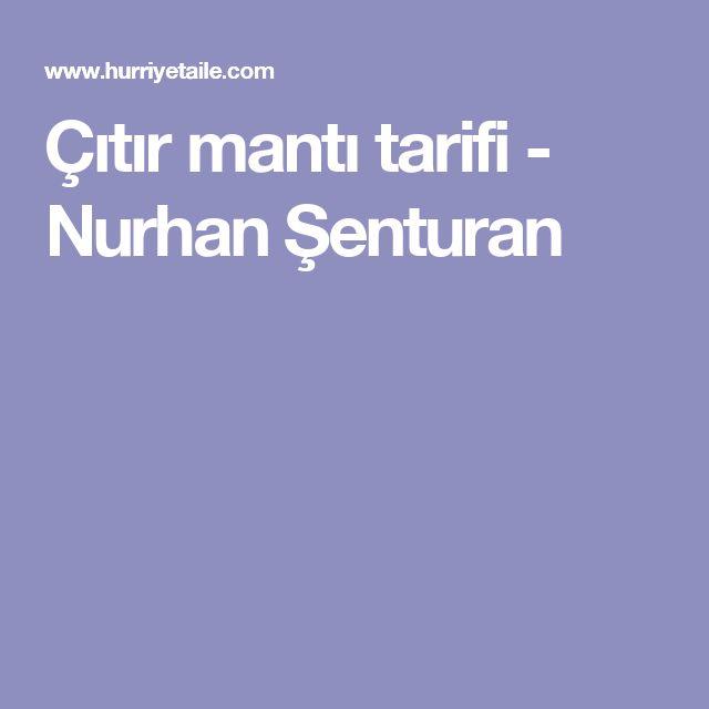 Çıtır mantı tarifi - Nurhan Şenturan