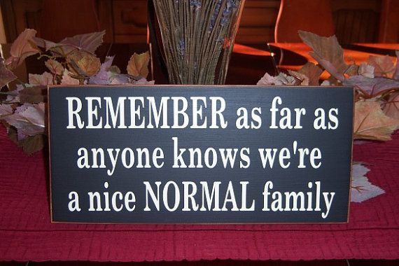 need i say more?Painted Wood, Nice Normal, Quotes, Funny Shit, Wood Signs, Families Signs, Families Hands, Things, Normal Families