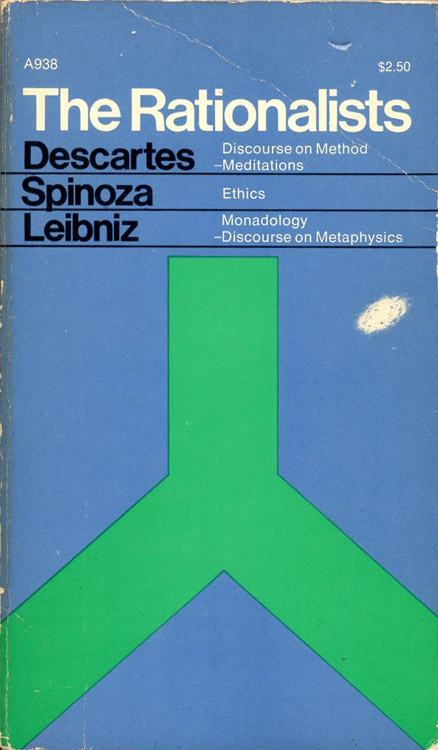 Rene Descartes, Benedict De Spinoza, Gottfried Wilhelm Freihher Von Leibniz, The Rationalists (Anchor Books, 1974). Design: Fred Troller