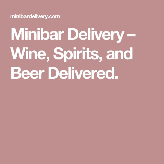 Minibar Delivery – Wine, Spirits, and Beer Delivered.