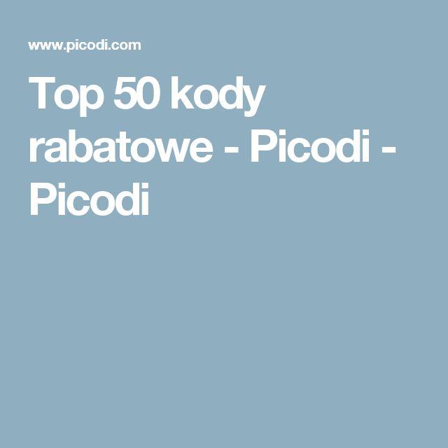 Top 50 kody rabatowe - Picodi - Picodi