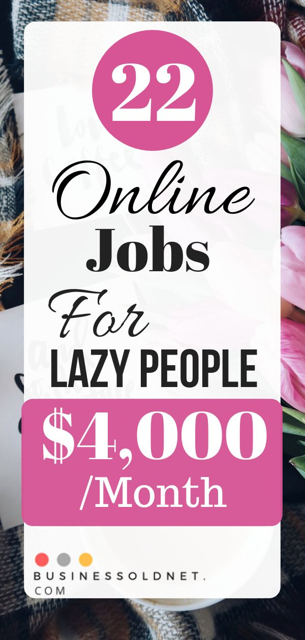 22 Online Jobs For Lazy People $4,000 /Month