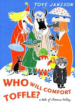 Who Will Comfort Toffle?: A Tale of Moomin Valley